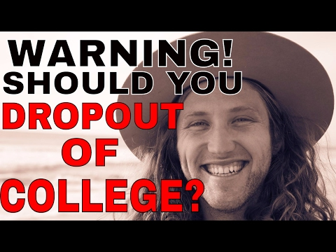 SHOULD YOU DROP OUT OF COLLEGE? 12 Things To Consider: It's NOT A Simple Answer!