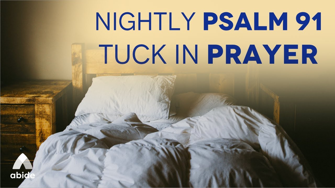 A Peaceful Bedtime Tuck In NIGHTLY PRAYER OF PROTECTION from Psalm 91 to Wind Down & Switch Off