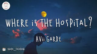 Avii Garde - Where Is The Hospital? (Lyric Video)
