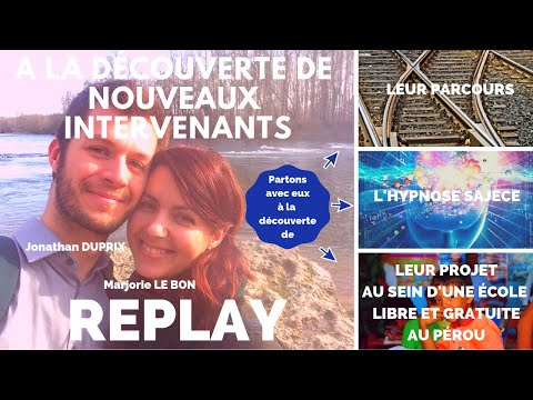 Découvrez Marjorie et Jonathan, l'Hypnose SAJECE et leur projet au Pérou le 04/04/2019 à 21h