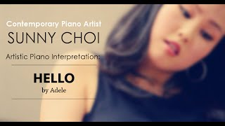 Adele - Hello (Artistic Piano Interpretation by Sunny Choi)