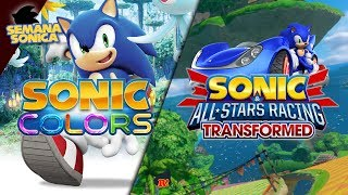 SEMANA SONICA: Sonic Colours + Sonic & All-Stars Racing Transformed