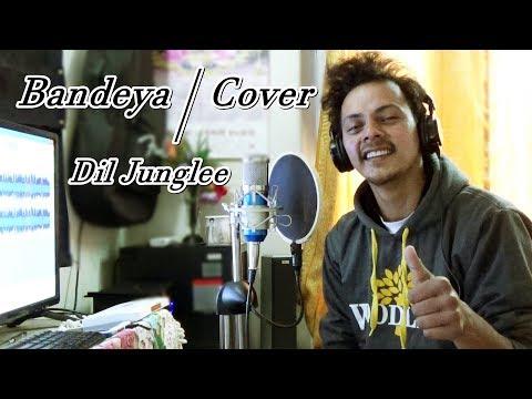 Bandeya | Dil Juunglee | Shaarib & Toshi | Arijit Singh | cover By Tarun Kaushal