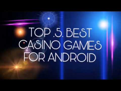 5 Top Best Casino Games For Android