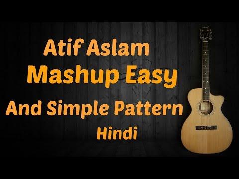 Atif Aslam Mashup | Simple Pattern | Easy Guitar Lesson | Chords | Strumming | Cover