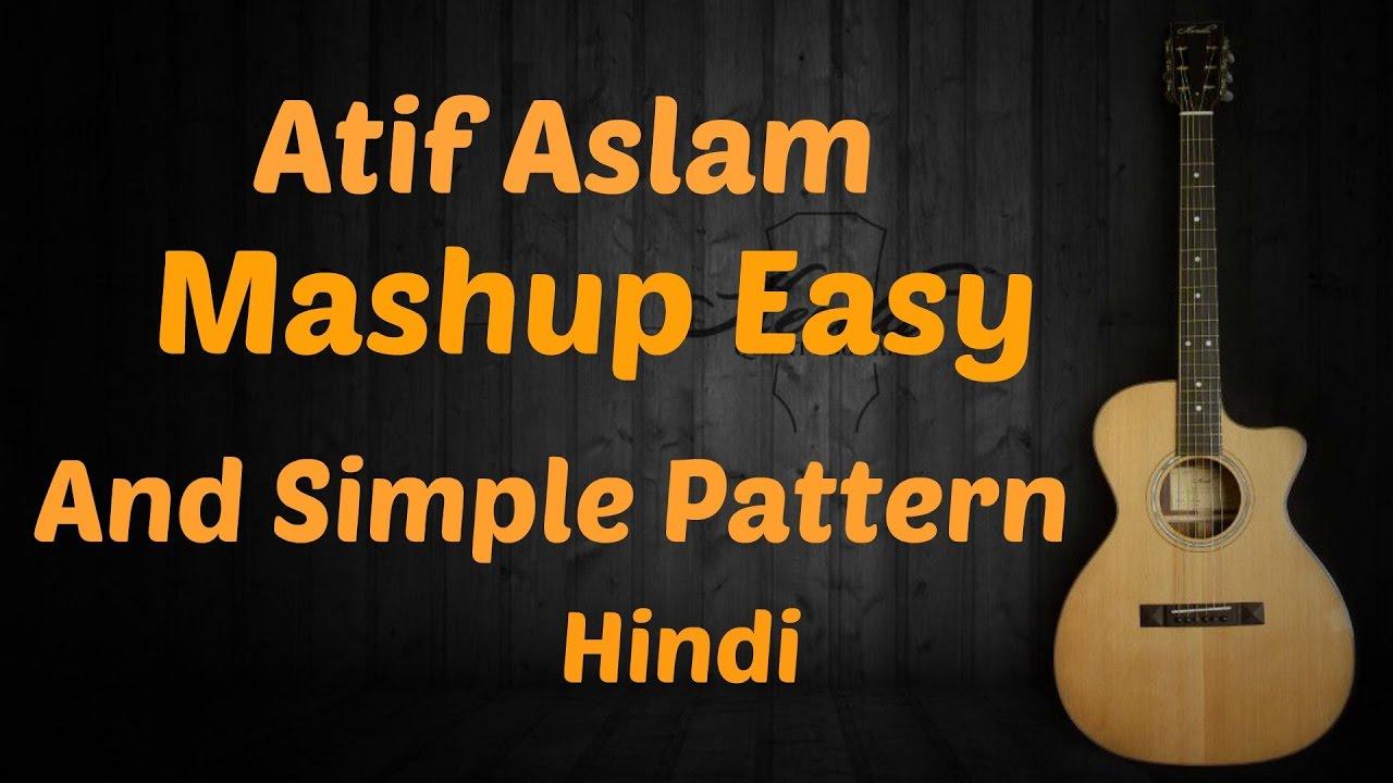 Atif Aslam Mashup Simple Pattern Easy Guitar Lesson Chords