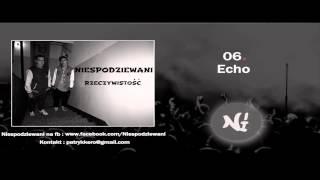 06. Niespodziewani - Echo