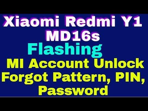 Xiaomi Redmi Y1 MD16s Flashing MI Account Unlock Forgot Pattern, PIN, Password