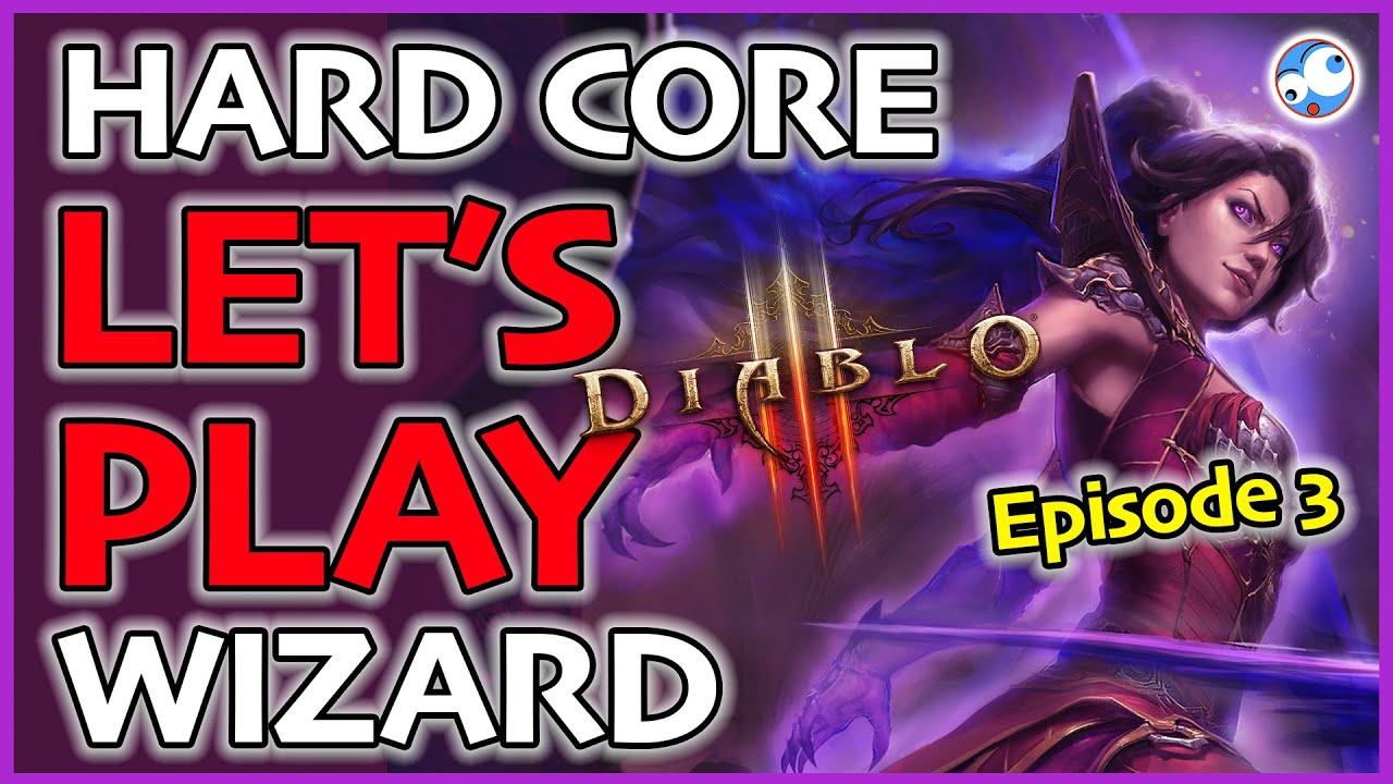 Season 21 Hardcore SSF Wizard Let's Play Episode 3 (Diablo 3)