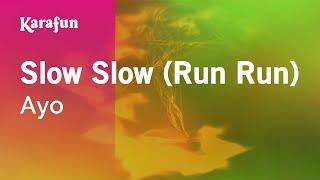 Karaoke Slow Slow (Run Run) - Ayo * Mp3
