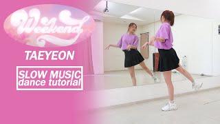 TAEYEON 태연 'Weekend' Dance Tutorial | Mirrored + SLOW MUSIC