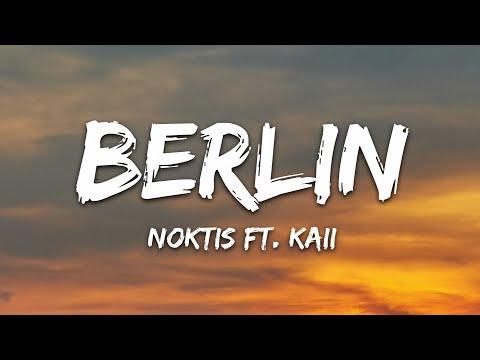 Noktis - Berlin Feat Kaii