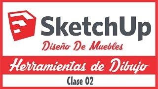 CLASE 02: SKETCHUP DISEÑO DE MUEBLES - HERRAMIENTAS DE DIBUJO