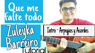 Tutorial QUE ME FALTE TODO - Zuleyka Barreiro   Intro, Arpegios y Acordes en Guitarra Acústica