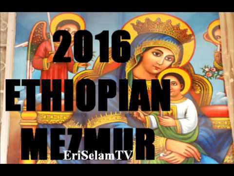 Best New Ethiopian Orthodox mezmur 2016 Nonstop VoL 1   YouTube