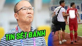 TIN-CHIỀU 18/8: 99% lỡ trận gặp Thái Lan, 2 trò cưng đẩy thầy Park vào thế khó