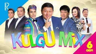 Kulgu MIX 6-qism (Dizayn jamoasi, Million jamoasi, Zokir Ochildiyev, Nodir Lo'li, Avaz Oxun)
