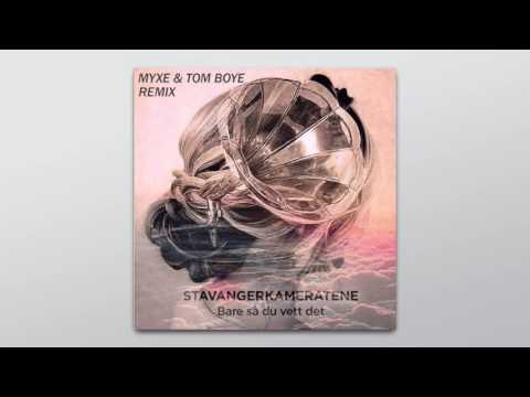 Stavangerkameratene - Bare Så Du Vett Det (Myxe & Tom Boye Remix)