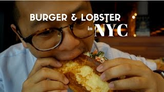 Burger & Lobster @NYC | #JonEatsMurica