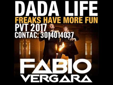 dada life   freaks have more fun   dj fabio vergara PVT 2017