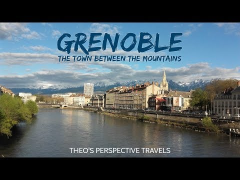 7.GRENOBLE: The Town between the Mountains