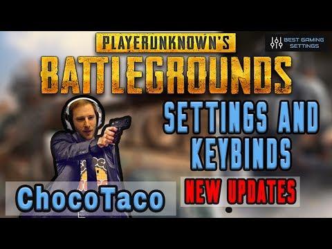 ChocoTaco PUBG Settings & Keybinds - Updated September 2019