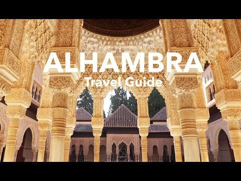 ALHAMBRA TRAVEL GUIDE - GRANADA, ANDALUCIA, SPAIN
