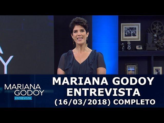 Mariana Godoy Entrevista (16/03/18)   Completo