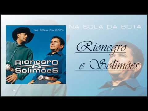 Rionegro e Solimões - Só Lembranças.