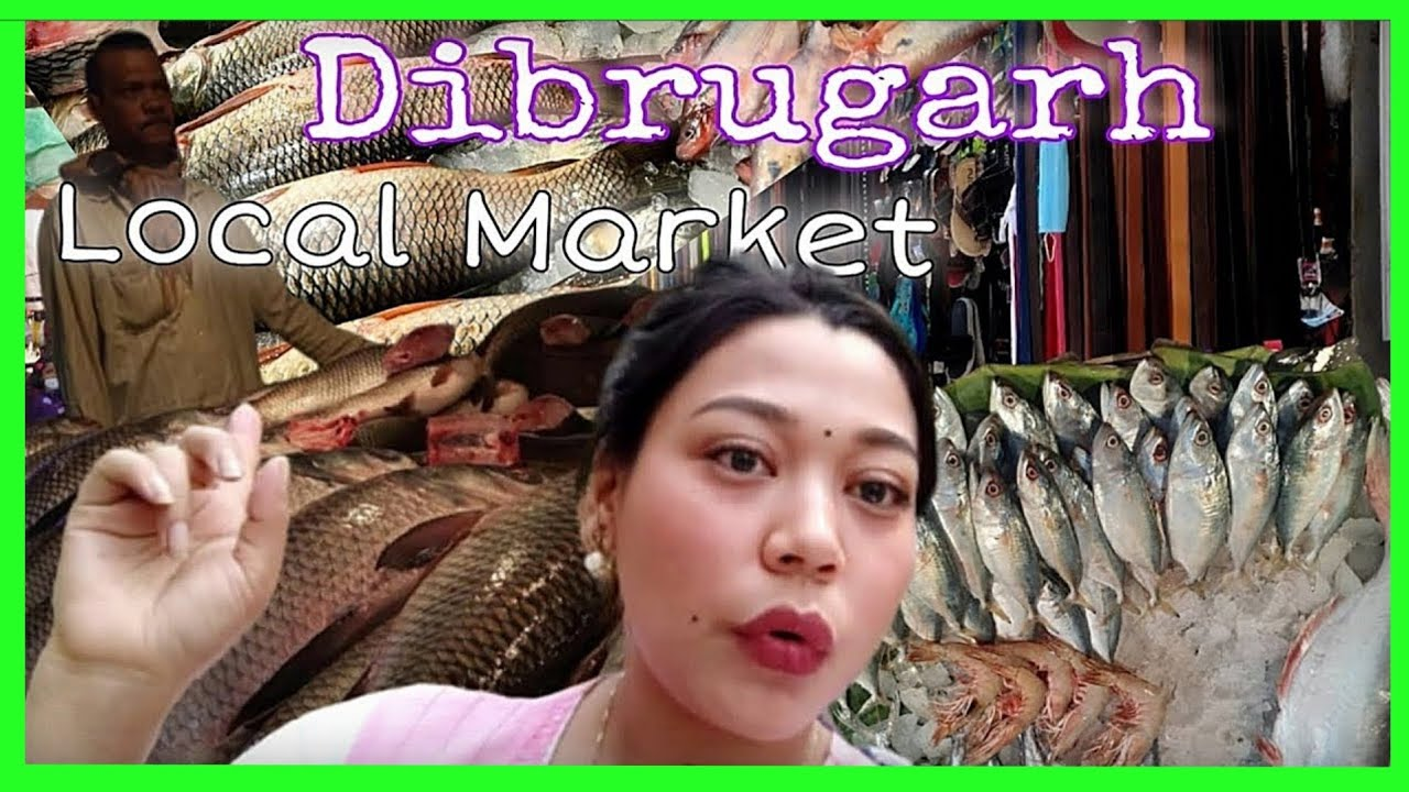 Download How is the Local Market of Dibrugarh Short Journey to Dibrugarh Assam