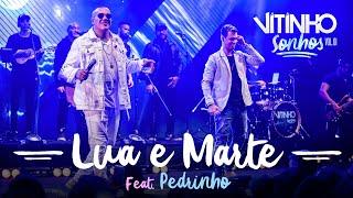 VITINHO - Lua e Marte feat. Pedrinho (Ao Vivo)