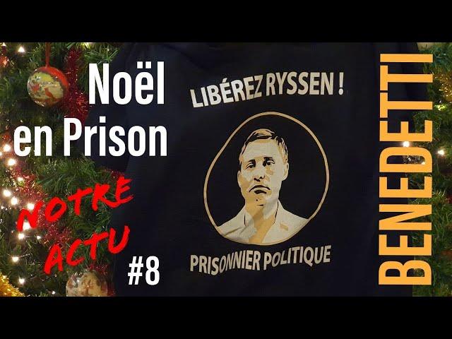 Notre Actu #8 : 100 jours et Noël en Prison - Libérez Ryssen !