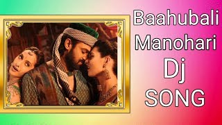 MANOHARI DJ SONG | Manohari ( Bhahubali Mix ) | Baahubali - The Beginning