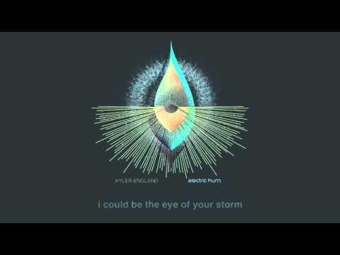 Kyler England- Eye Of Your Storm Lyrics