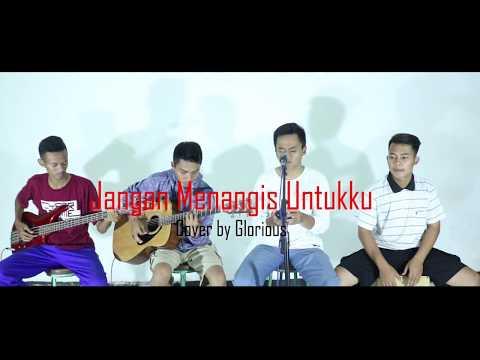 Jangan Menangis Untukku - Luvia - Cover & Lirik by Glorious Band (Live Cover)