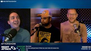 Night Attack #271: Aftershow