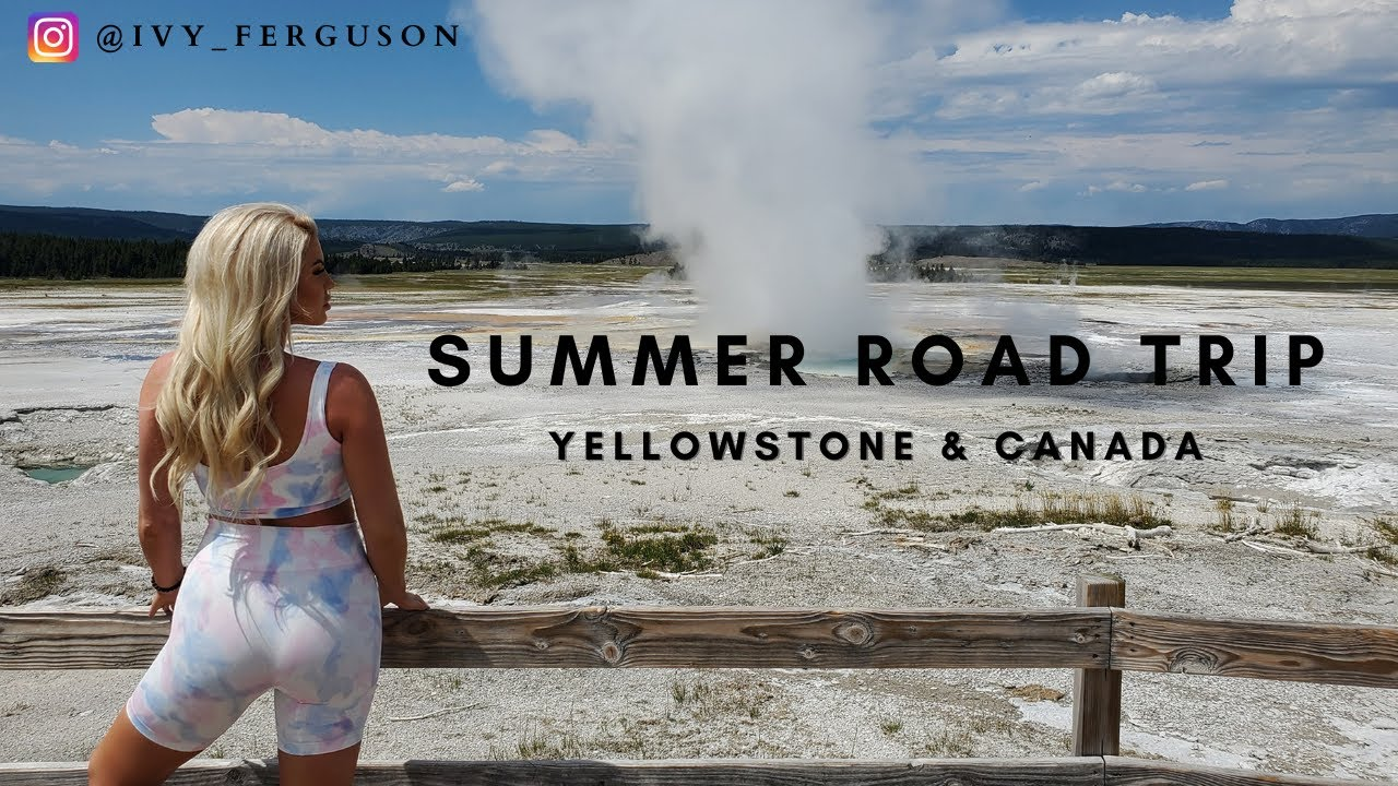 Summer Road Trip ♡ Yellowstone | Canada | Quarantine