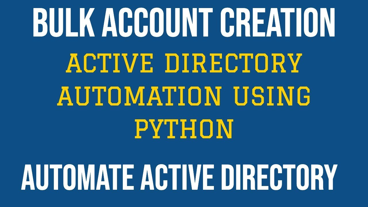 Active Directory Automation Using Python|Bulk Active Directory User Account  Creation|Part:2