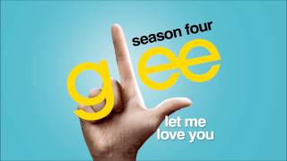 Let Me Love You - Glee [HD Full Studio]