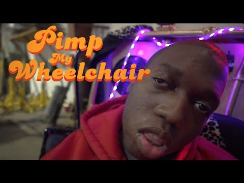 PIMP MY WHEELCHAIR