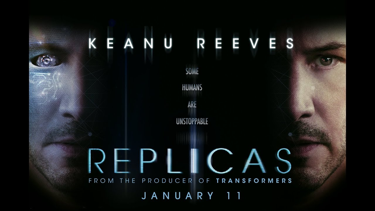 Movie Poster 2019: REPLICAS OFFICIAL TRAILER Starring Keanu Reeves In