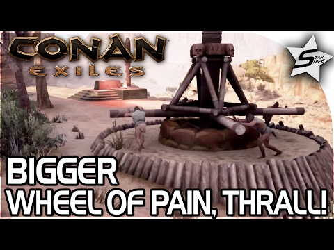 BIGGER WHEEL OF PAIN, RAIDING CAMPS FOR THRALLS!! - Conan Exiles Gameplay Part 17