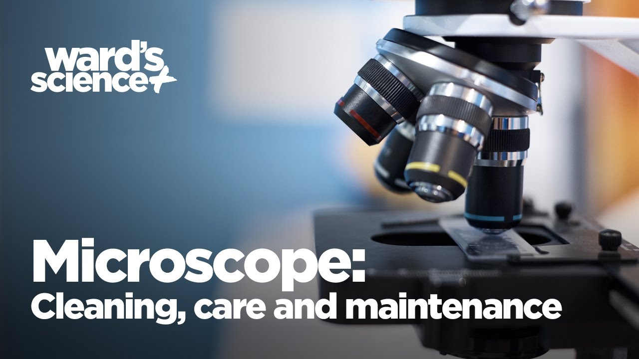 Microscope Cleaning, Care, and Maintenance
