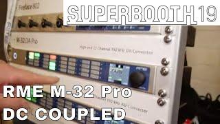 Superbooth 2019 - RME M-32 Pro DC Coupled I/F
