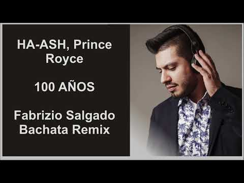 HA-ASH, Prince Royce - 100 Años (DJ Fabrizio Salgado Bachata Remix)