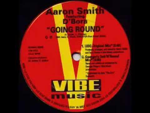 Aaron Smith feat. D'Bora - Going Round (UBQ Original Mix)