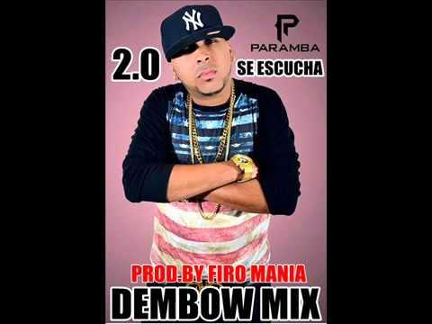Paramba - 2.0 Se Escucha Dembow Mix 2016 ((Prod.By Firo Mania))