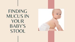 Mucus in the stool of breastfed babies. Should you be worried?