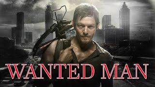 Daryl Dixon   A Wanted Man