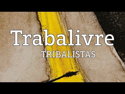 Trabalivre - Tribalistas (lyric video)